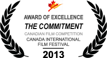 Award of Excellence - Canada International Film Festival - Canadian Film Competition - 2013