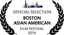 Official Selection - Boston Asian American Film Festival, 2014