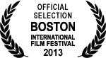 Official Selection - Boston International Film Festival - 2013