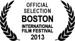 Official Selection - Boston International Film Festival - 2013