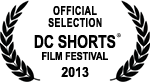 Official Selection - DC Shorts Film Festival - 2013