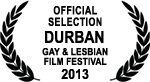 Official Selection - Durban Gay & Lesbian Film Festival - 2013