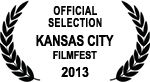 Official Selection - Kansas City FilmFest - 2013