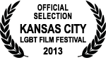 Official Selection - Kansas City LGBT Film Festival - 2013