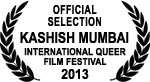 Official Selection - KASHISH Mumbai International Queer Film Festival - 2013