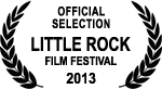 Official Selection - Little Rock Film Festival - 2013