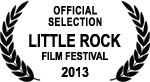 Official Selection - Little Rock Film Festival - 2013
