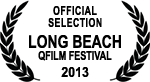 Official Selection - Long Beach QFilm Festival - 2013