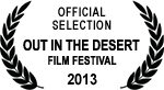 Official Selection - Out in the Desert Film Festival - 2013