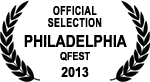 Official Selection - Philadelphia QFest - 2013