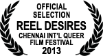 Official Selection - Reel Desires: Chennai International Queer Film Festival - 2013