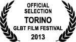 Official Selection - Torino GLBT Film Festival - 2013